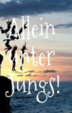 Allein unter Jungs! by syd1309_love1D
