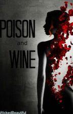 Poison and Wine by WickedBeautiful