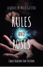 Rules and Roses | Chase Hudson by em_gustin