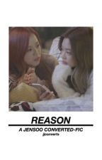 Reason | Jensoo by jjconverts