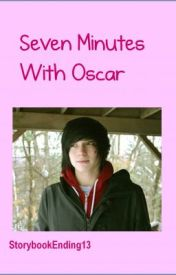 Seven Minutes With Oscar by StorybookEnding13