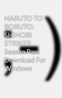 NARUTO TO BORUTO: SHINOBI STRIKER Season Pass Download For