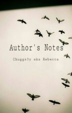 Author's Notes by Chuggs3y