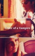 Sister of a Vampire || D.S. by Kathrin_Shrl