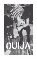 ouija ➵ m.c by boybandsandbooks