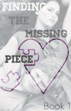 Finding the Missing Piece: An Everlark Story by cogdill