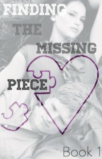 Finding the Missing Piece: An Everlark Story