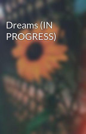 Dreams (IN PROGRESS) by lgaona_14