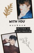 With You [Wooknow] by Vanquished_Dreams