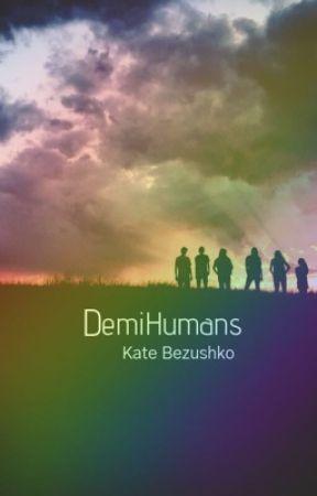 DemiHumans by OpalReader88