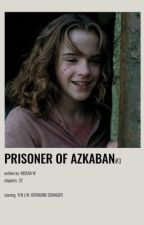 THE PRISONER OF AZKABAN | Hermione Granger x Male Reader (BOOK THREE) by kieran_w