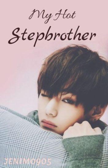 My Hot Stepbrother | KTY ff