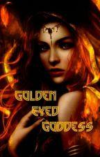 Golden Eyed Goddess. by Beyou18