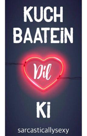 Kuch Baatein Dil Ki | ✔️ by sarcasticallysexy