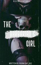 The Barbarian's Girl  by Moonlight_Bee