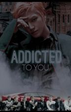 Addicted To You | NCT Gang AU ✔️ by nctwannabe