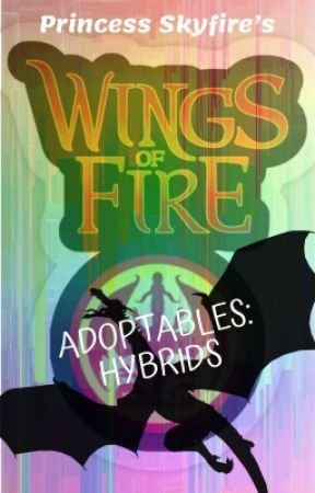 Wings of Fire Adoptables: Hybrids  by dragonprincessauthor