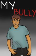My Bully by foxie_vix_4