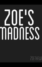Zoe's Madness by novelsbyz