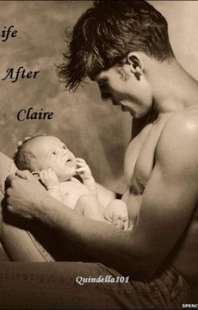 Life After Claire by quindella101