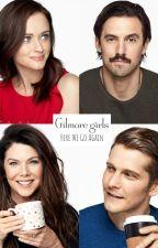 Gilmore Girls: Here We Go Again by MirianaRuggiero1