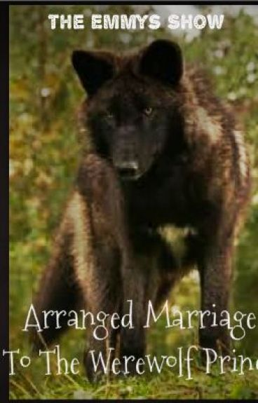 Arranged Marriage To The Werewolf Prince (Book 1 of 2)