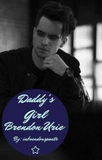 Daddy's Girl *Brendon Urie AU/Smut* by inbrendonspants