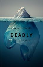 deadly by j_seaford22