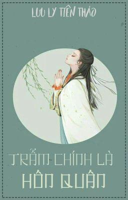 Đọc truyện [BH.HT] Trẫm chính là Hôn quân | Lưu Ly Tiên Thảo