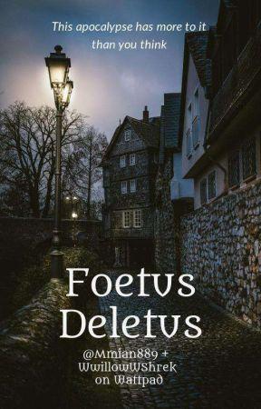 Foetus Deletus A Wattpad Adventure by WwillowWShrek