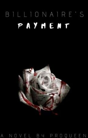 Billionaire's Payment |✓| #BadMen Book 2 (Slowly Editing) by MyDearAuthor
