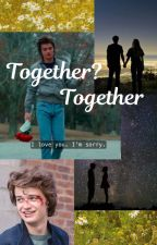 Together? Together  (Steve HarringtonXReader) by HyperactiveFeminist