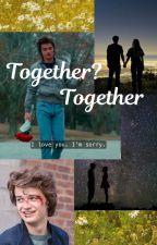 Together? Together  (Steve HarringtonXReader) by OhHiiMark