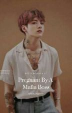 Pregnant With A Mafia Boss/Jungkook ff by unkowngirl77