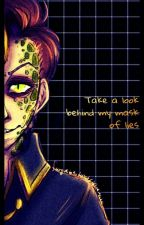 Take A Look: Behind My Mask Of Lies by LogicalDeception