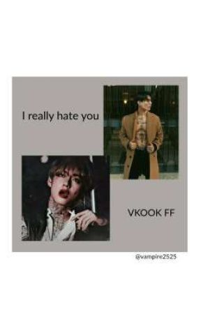I really hate you / vkook ff / Gang Au by vampire2525