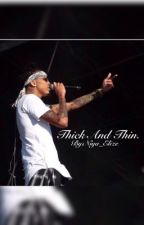 Thick And Thin (L.C. Trilogy August Alsina) by NiyaElizee