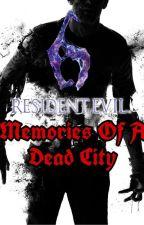 Memories Of A Dead City - [Leon Kennedy x Reader] by Yuuki241