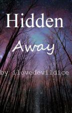 hidden away by ilovedevildice