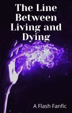 The Line Between Living and Dying by Wayward_demigod