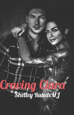 Craving Ciara by ShelleyratedxMJ