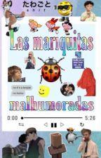 las mariquitas malhumoradas by Falotastico
