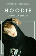 [✓] Hoodie: Jung Jaehyun ff by Renjuns_Acorn