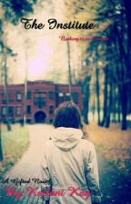 The Institute (A Gifted Novel) by Kailani_Kay