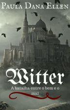 Witter - A Batalha entre o Bem e o Mal by PaulaDanaEllen