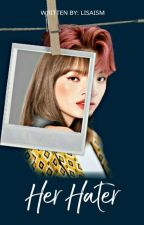 Her Hater (Idol Series #2) by lisaism