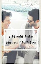 I Would Fake Forever With You(Sterek) by Halevetica