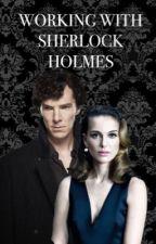 Working with Sherlock Holmes ~ BBC (Sherlock X OC) by Hannahbug17