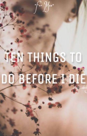 Ten Things to Do Before I Die