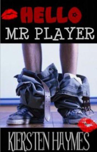 Hello Mr.Player